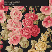 Blues Funeral by Mark Lanegan