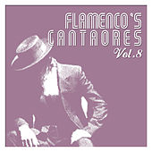 Flamenco's Cantaores Vol. 8 by Various Artists