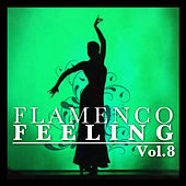 Flamenco Feeling Vol. 8 by Various Artists