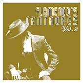 Flamenco's Cantaores Vol. 2 by Various Artists