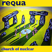 Church of Nuclear by Requa