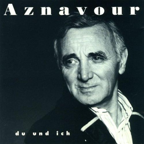Du Und Ich by Charles Aznavour