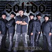 Si Tu Supieras by Solido