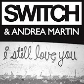 I Still Love You by Switch