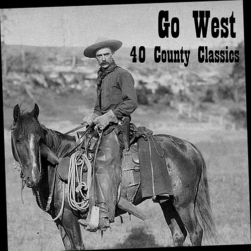 Go West: 50 Country Classics by Various Artists
