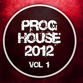 Proghouse 2012, Vol. 1 by Various Artists