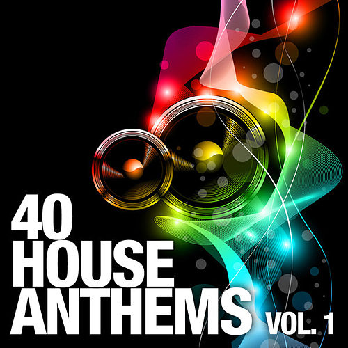 40 House Anthems, Vol. 1 by Various Artists