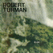 Flux by Robert Turman