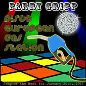 Disco European Gas Station - Single by Parry Gripp