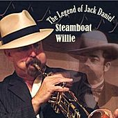 Steamboat Willie The Legend of Jack Daniel by Steamboat Willie