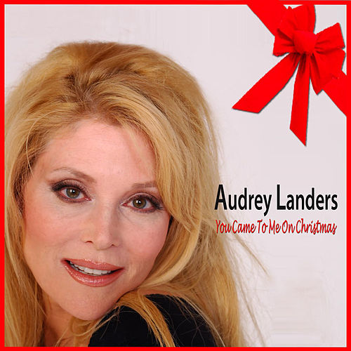 You Came To Me On Christmas by Audrey Landers