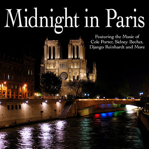 Midnight In Paris - Featuring the Music of Cole Porter, Sidney Bechet, Django Reinhardt and More by Various Artists