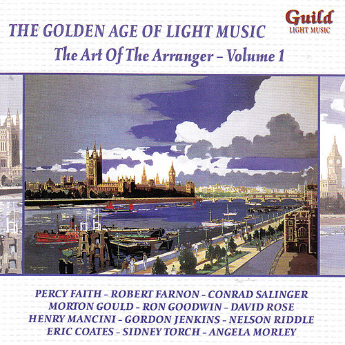 The Golden Age of Light Music: The Art Of The Arranger - Vol. 1 by Various Artists