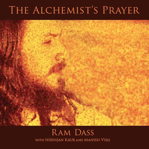The Alchemist's Prayer by Ram Dass
