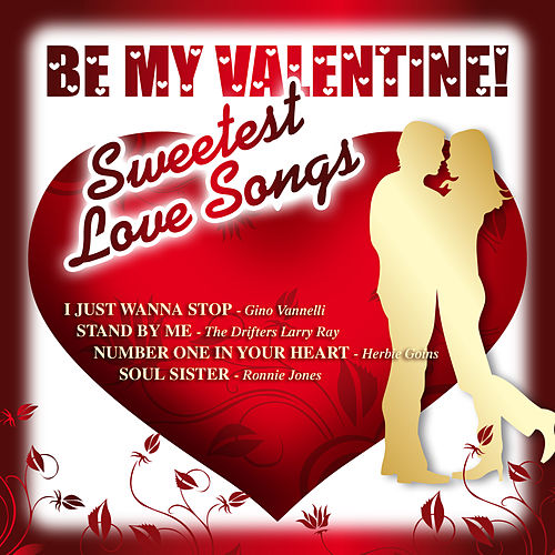 Be My Valentine - 30 Sweetest Love Songs by Various Artists