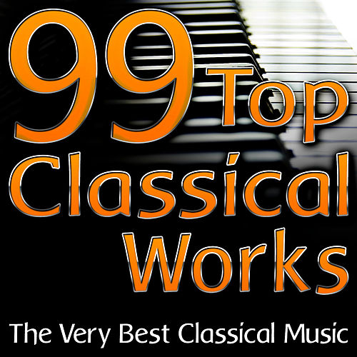 100 Of The Best Classical Music Works (Piano Classics) by Music Classics