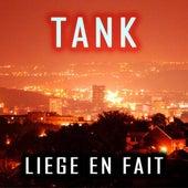 Liege en fait by Tank