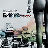Patologias Del Invisible Incomodo by Bocafloja