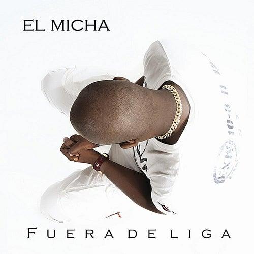 Fuera De Liga by El Micha