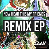 Now Hear This My Friends Remix EP by Caan