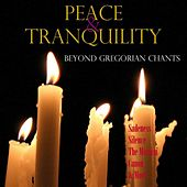 Peace & Tranquility Beyond Gregorian Chants by Various Artists