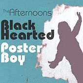 Black-Hearted Poster Boy by The Afternoons