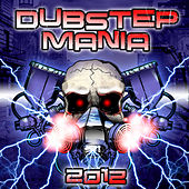 Dubstep Mania 2012 by Various Artists