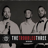 On The Radio by The Troubled Three