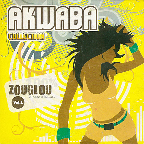 Akwaba Collection : 100 % Zouglou Volume 1 by Various Artists