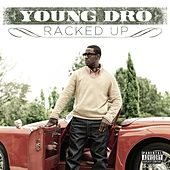 Racked Up by Young Dro