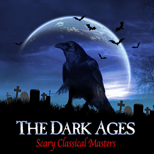 The Dark Ages - Scary Classical Masters von Various Artists