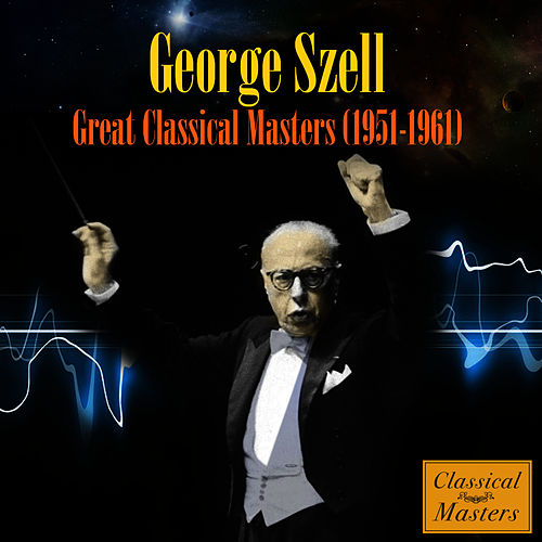 Great Classical Masters (1951-1961) by George Szell
