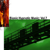 Bionic Hypnotic Music: Vol. 7 by Various Artists