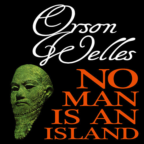 No Man Is an Island by Orson Welles