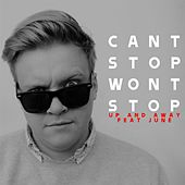Up and Away (feat. June) - Single by Can't Stop Won't Stop