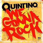 We Gonna Rock - Single by Quintino