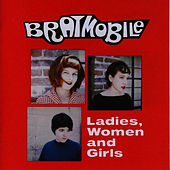 Ladies, Women and Girls by Bratmobile