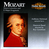 Mozart: Horn Concertos and E major Fragment by Anthony Halstead