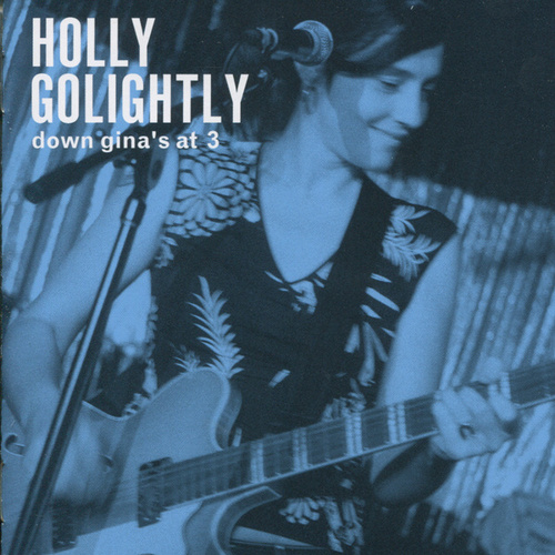 Down Gina's At 3 (Live) by Holly Golightly