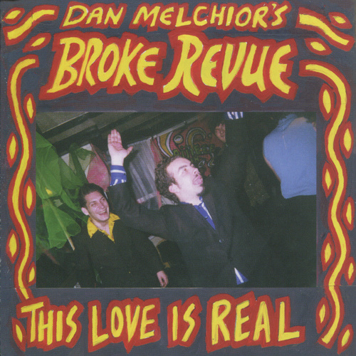 This Love is Real by Dan Melchior's Broke Revue