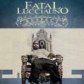 Respect by Fatal Lucciauno
