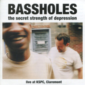 The Secret Strength of Depression by The Bassholes