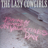 Broken Hearted on Valentines Day - EP by Lazy Cowgirls
