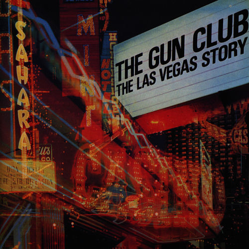 The Las Vegas Story by The Gun Club