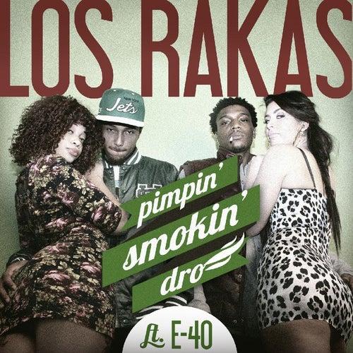 Pimpin' Smokin' Dro (feat. E-40) - Single by Los Rakas