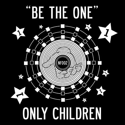 Be the One by The Only Children