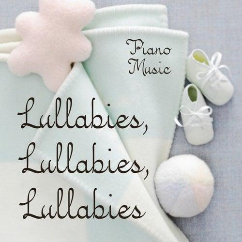 Lullabies, Lullabies, Lullabies by Piano Lullaby Music