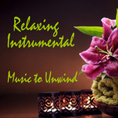 Relaxing Instrumental Music to Unwind - Relaxing Music to De-stress by Relaxing Instrumental Music