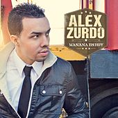 Mañana Es Hoy by Alex Zurdo