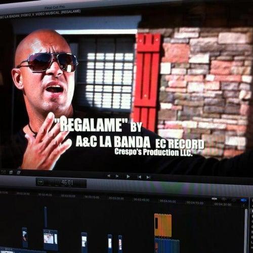 Regalame - Single by A&C La Banda